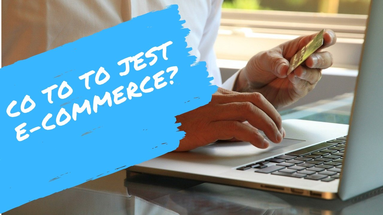 Co to jest ecommerce?