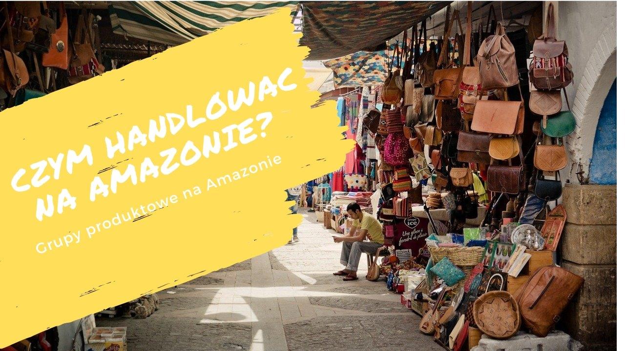cym handlować na Amazonie?